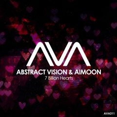 AVA311 - Abstract Vision & Aimoon - 7 Billion Hearts *Out Now*