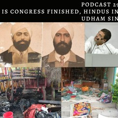Podcast  297.0: Is Congress Finished, Hindus in Bangladesh and Sardar Udham Singh