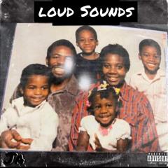Loud Sounds