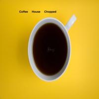 Coffee House Chopped