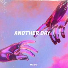 MD Dj - Another Day (Radio Version)