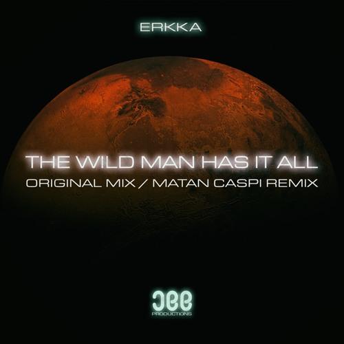 Erkka - The Wild Man Has It All
