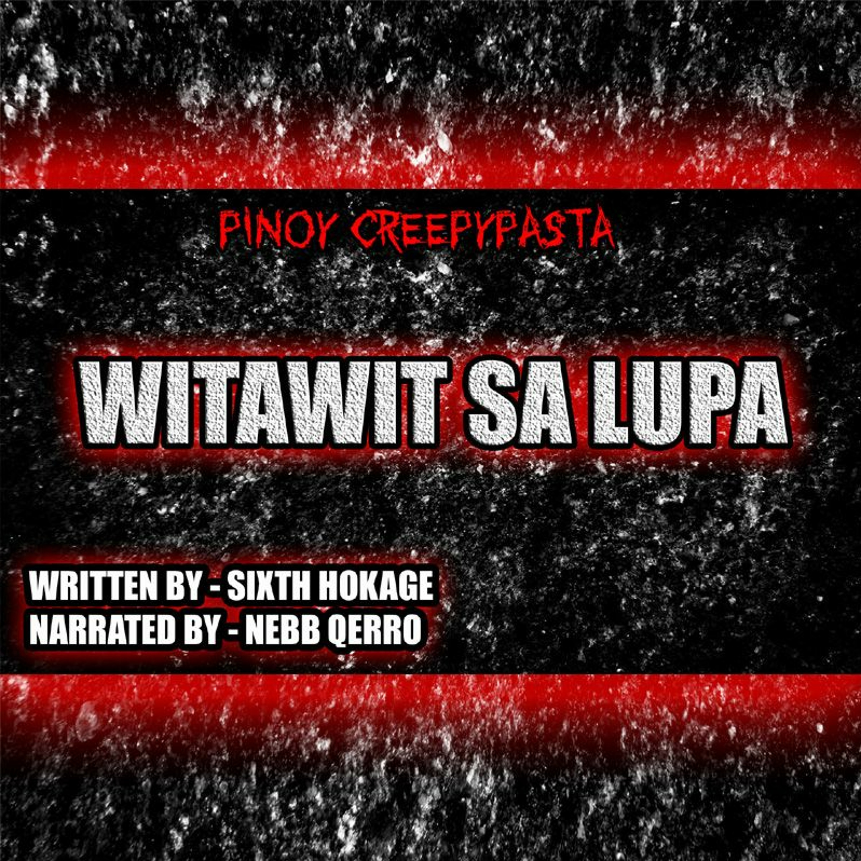 WITAWIT SA LUPA - TAGALOG HORROR STORY - PINOY CREEPYPASTA