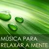Música para Relaxar a Mente