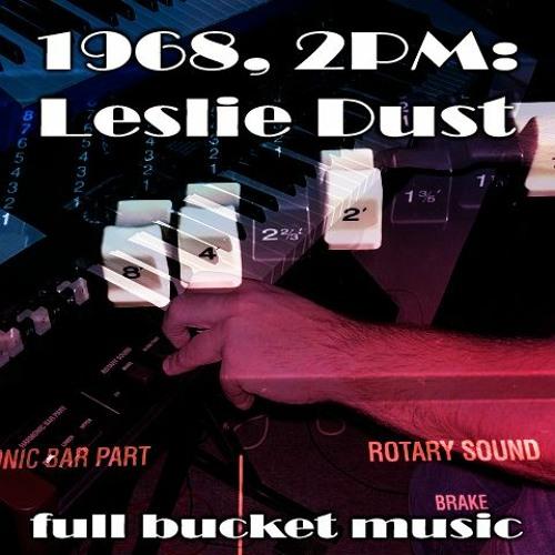 1968, 2PM: Leslie Dust
