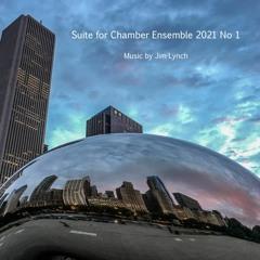 Suite For Chamber Ensemble 2021 No 1 Part 1
