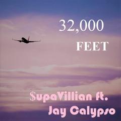 32,000 FEET (feat. Jay Calypso) - $upaVillian (prod. Daisy Dukes)