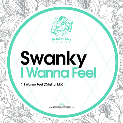 SWANKY - I Wanna Feel [ST151] 16th March 2021