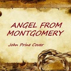 Angel From Montgomery - (John Prine Cover)