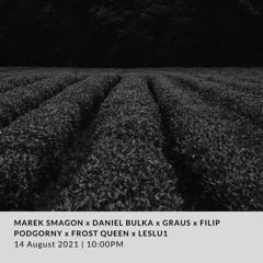 Leslu1 Live @ GREENHOUSE 14.08.2021 w/DanielBulka/Graus/FrostQueen/FilipPodgorny/MarekSmagon