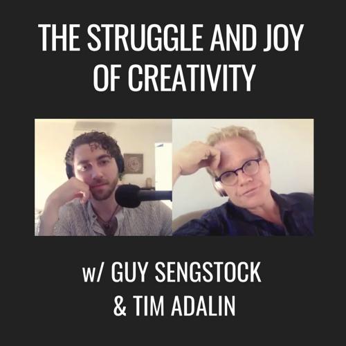 E43| The Struggle And Joy Of Creativity, With Guy Sengstock