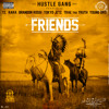 Friends (feat. T.I., RaRa, Brandon Rossi, Tokyo Jetz, Trae Tha Truth & Young Dro) mp3