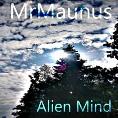 MrMaunus - Alien Mind (31_8_2021)