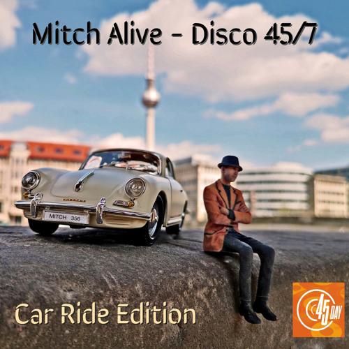 Mitch Alive - Disco 45/7 (Car Ride Edition)