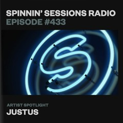 Spinnin' Sessions 433 - Artist Spotlight: Justus