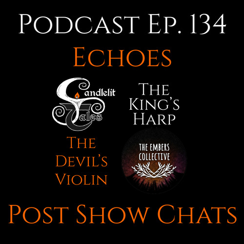 Episode 134 - Echoes - Post Show for Episode 131