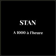 Stan - A 1000 à l'heure / RAP FRANÇAIS - (94 VAL DE MARNE)