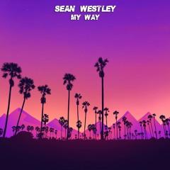 Sean Westley - My Way [FREE DOWNLOAD]