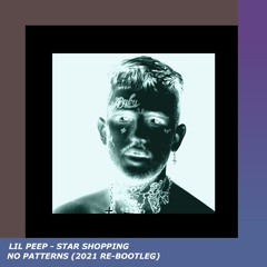 Lil Peep - Star Shopping (No Patterns 2021 Bootleg)
