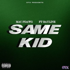 Mac P Dawg - Same Kid (Feat. Bayline) [The R Baron Takeover]