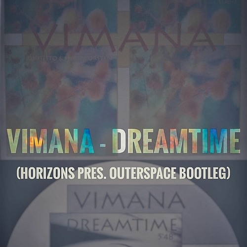 VIMANA - Dreamtime (Horizons Pres Outerspace Bootleg) [CD - R] **Free Download**