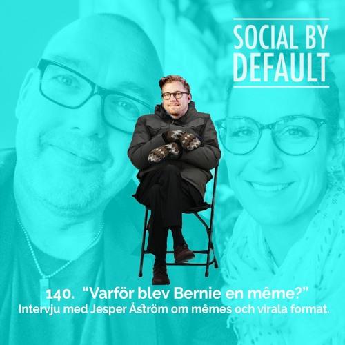140. Varför blev Bernie en meme? Intervju med Jesper Åström om memes och virala format.