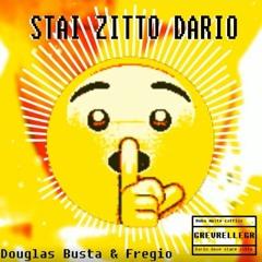 Douglas Busta & Fregio -Stai zitto Dario