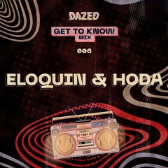 Get To Know Mix 006: Eloquin & Hoda
