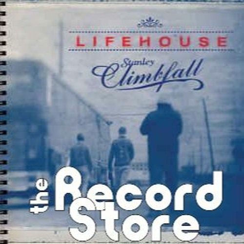 The Record Store E9: Lifehouse: Stanley Climbfall , Episode 462