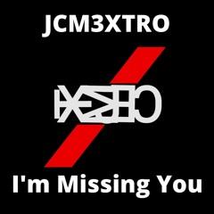 JCM3XTRO - I'm Missing You