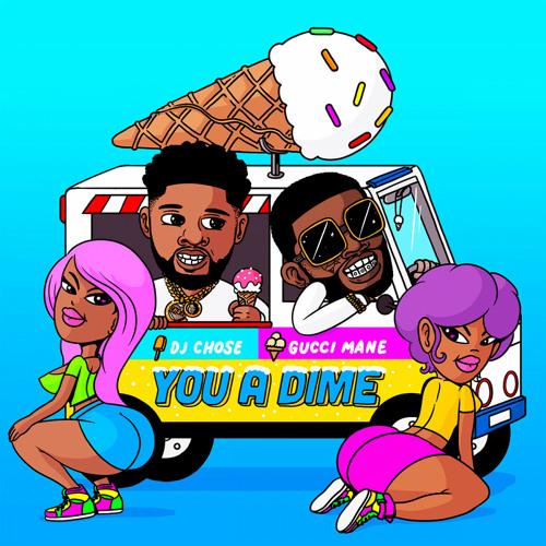 DJ Chose, Gucci Mane - You A Dime