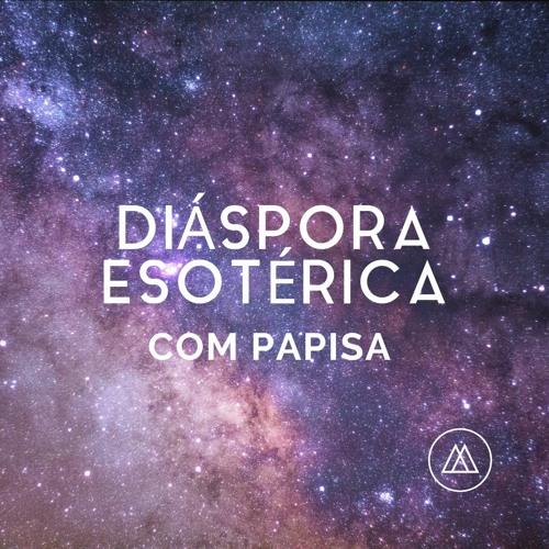 #03 - Diáspora Esotérica com Papisa