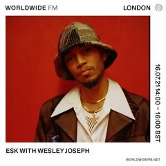 Esk on Worldwide w/ Wesley Joseph (16th July 2021)