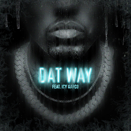 DAT WAY (feat. Icy Narco)