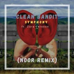 Clean Bandit - Symphony ft. Zara Larsson (Noor Remix)