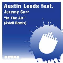 Austin Leeds - In The Air (Avicii Mix - FGW Tribute Edit)