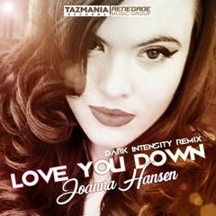 Joanna Hansen - Love You Down(Dark Intensity Remix)