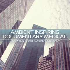 Ambient Inspiring Documentary Medical