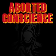 Aborted Conscience