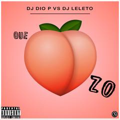 DJ Dio P Vs DJ Leleto - Que Culazo