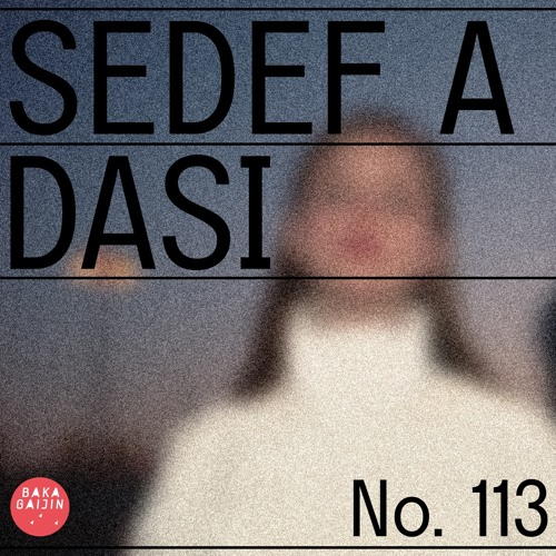 Baka Gaijin Podcast 113 by Sedef Adasi