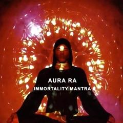 Immortality Mantra (Mrityunjaya) by Aura Ra