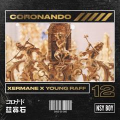 Xermane X Young Raff - CORONANDO