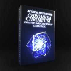 Chromium - Aethral & HENTAiCORE Essential Hardcore Sounds Vol.1