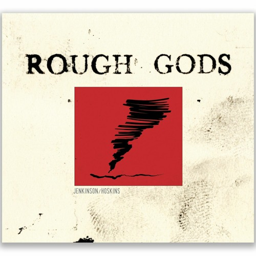 ROUGH GODS - Excerpt From Exegesis
