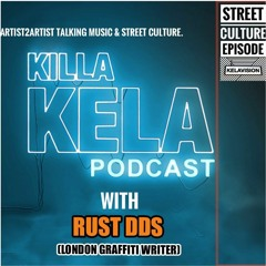 #289 with guest RUST DDS (London Graffiti writer)