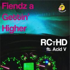 Fiendz a Gettin' Higher ft. Acid V