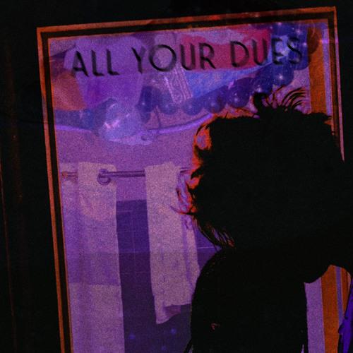 all your dues ♡ feat. killfiji