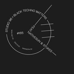 Studio 96 #165 x Black Techno Matters feat. Nativesun & Stukes (October 22, 2021)