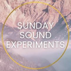 SUNDAY SOUND EXPERIMENTS